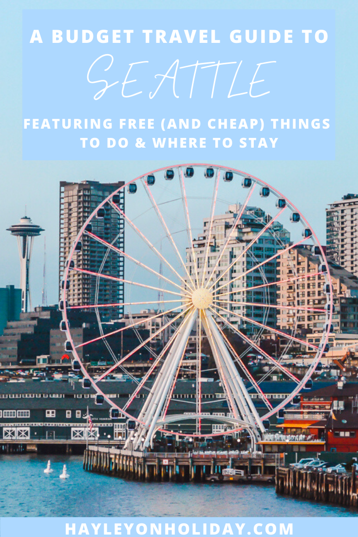 How to visit Seattle on a budget. Featuring free (and cheap) things to do in Seattle, plus where to stay in Seattle on a budget.