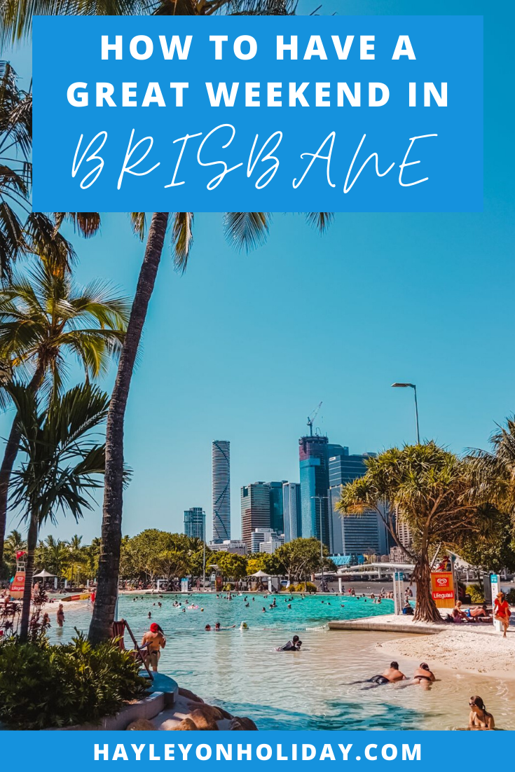 How to have a great weekend in Brisbane.
