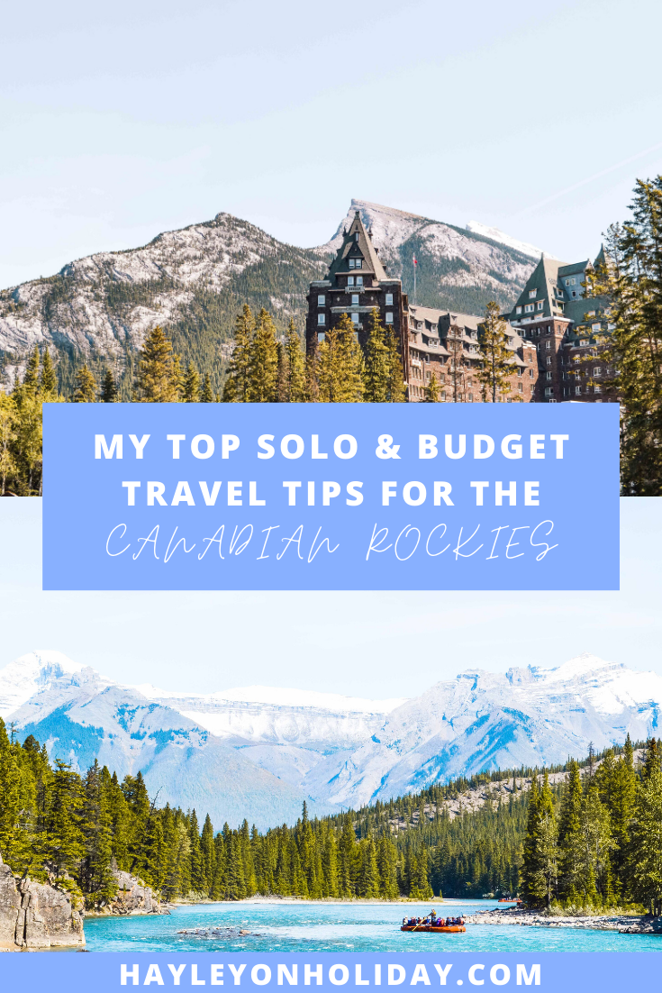 My top solo and budget travel tips for exploring the Canadian Rockies.