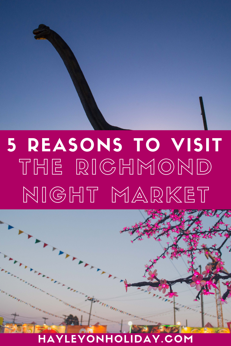 5 Reasons you should visit the Richmond Night Market in Vancouver this summer