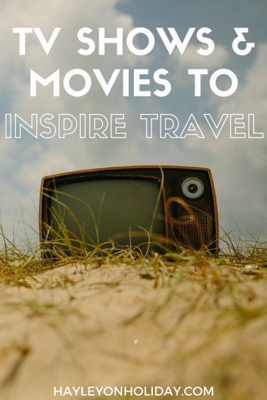 Click to find out the 20+ TV shows and movies that give me major wanderlust and inspire my travels.