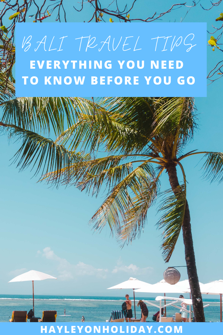 My top Bali travel tips - everything you need to know before you visit Bali