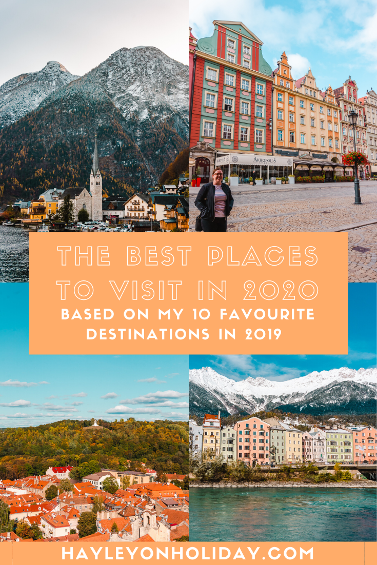 The best places to visit in 2020, based on my favourite destinations of 2019.