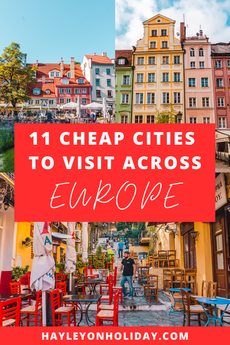 11 of the cheapest cities in Europe. Here are 11 amazing and cheap places to visit in Europe (all from personal experience).