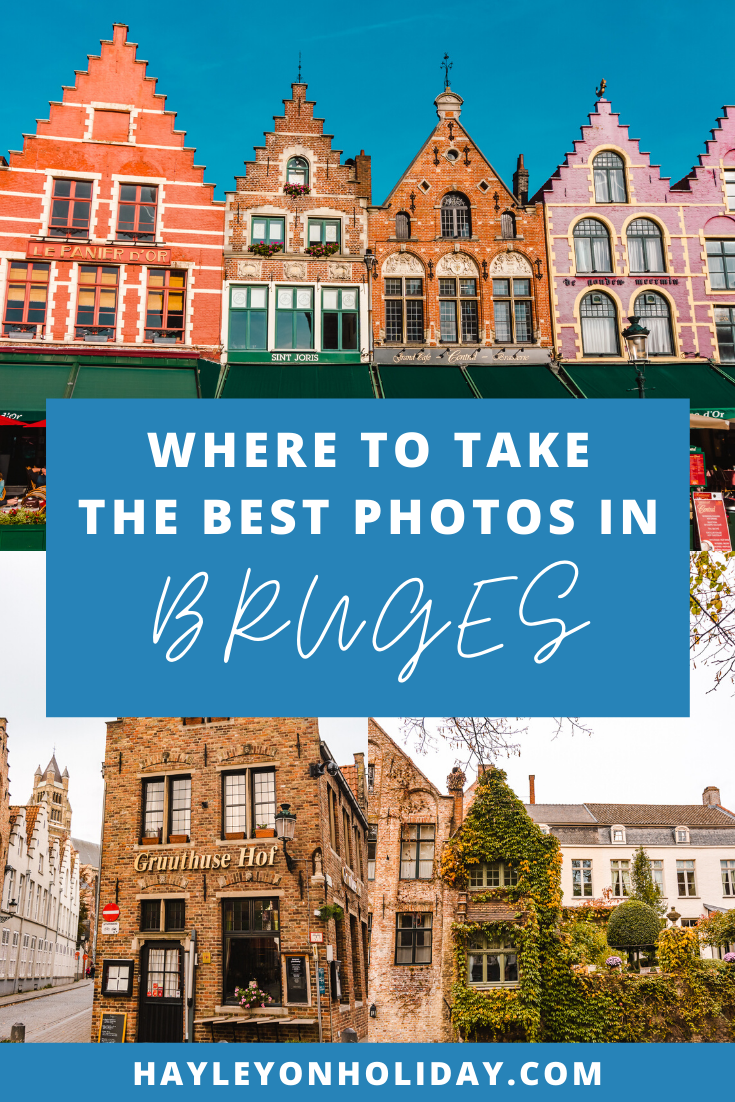 The best places to visit in Bruges, Belgium to take the best photos.